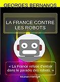 La France contre les robots - Format Kindle - 9782714903655 - 1,99 €