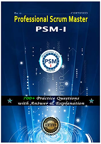Be a certified Professional Scrum Master I: PSM-I Certification - Exam Prep (English Edition)