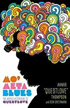 Ahmir Thompson: Mo' Meta Blues : The World According to Questlove (Hardcover); 2013 Edition