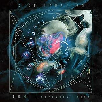 EDM (E-Dependent Mind)