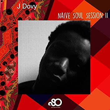 Naive Soul Session II
