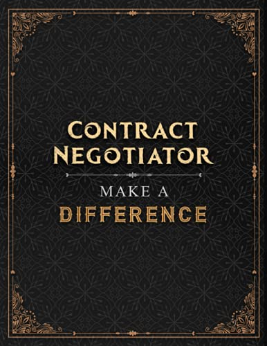 Contract Negotiator Make A Difference Lined Notebook Journal: Daily, Over 100 Pages, Menu, 21.59 x 27.94 cm, A Blank, Financial, A4, Work List, Hourly, 8.5 x 11 inch