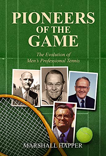 Compare Textbook Prices for Pioneers of the Game: The Evolution of Men's Professional Tennis  ISBN 9781937559953 by Happer, Marshall