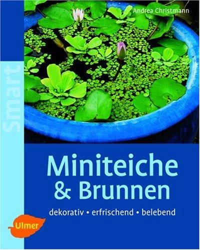 Miniteiche & Brunnen. Dekorativ, erfrischend, belebend