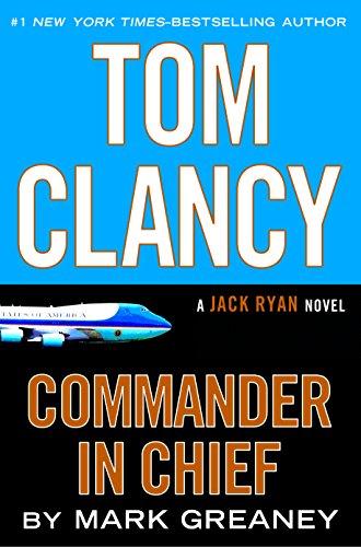 Tom Clancy Commander in Chief (A Jack Ryan Novel Book 15) (English Edition)
