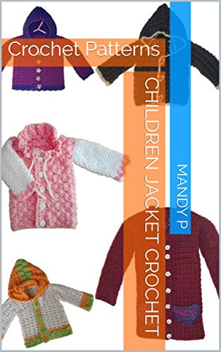 Children Jacket Crochet: Crochet Patterns (English Edition)