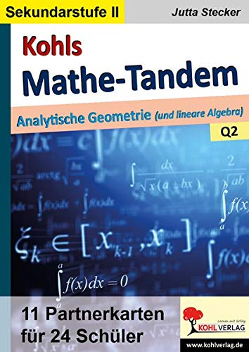 Kohls Mathe-Tandem / Analytische Geometrie: Partnerrechnen im 11.-13. Schuljahr