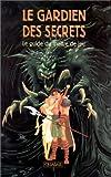 Le Livre du Maître Quasar - Le Gardien des secrets