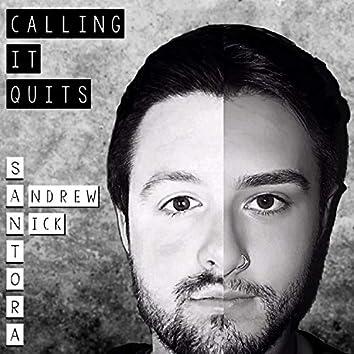 Calling It Quits
