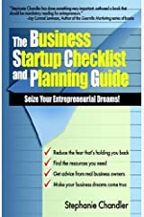 The Business Startup Checklist and Planning Guide: Seize Your Entrepreneurial Dreams! Paperback