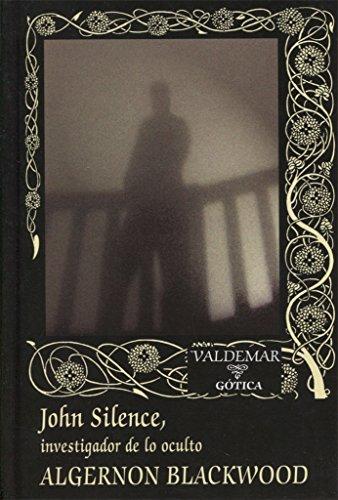 John Silence: Investigador de lo oculto: 46 (Gótica)