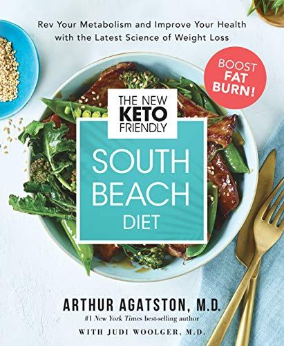 Agatston, A: New Keto-Friendly South Beach Diet: REV Your Metabolism and Improve Your Health with the Latest Science of Weight Loss