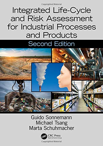 Integrated Life-Cycle and Risk Assessment for Industrial Processes and Products (Advanced Methods in Resource & Waste Management)