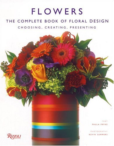 Flowers: The Complete Book of Floral Design