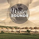 Water Sounds – Best Chill Out Sounds Ever, Calm Music for Relaxation