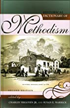 Historical Dictionary of Methodism: Second Edition: Second Edition