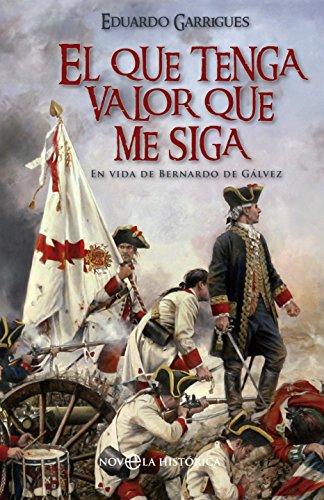 El que tenga valor que me siga (Novela histórica) eBook: Garrigues ...