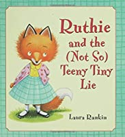 Ruthie and the Not So Teeny Tiny Lie