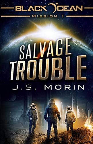 Salvage Trouble: Mission 1 (Black Ocean: Galaxy Outlaws)