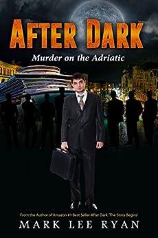 After Dark: Murder on the Adriatic (Urban Fantasy Anthologies Book 4) by [Mark Lee Ryan]
