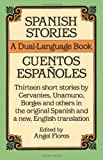 By Angel Flores - Spanish Stories / Cuentos Espanoles: Stories in the Original Spanish With New English Translations