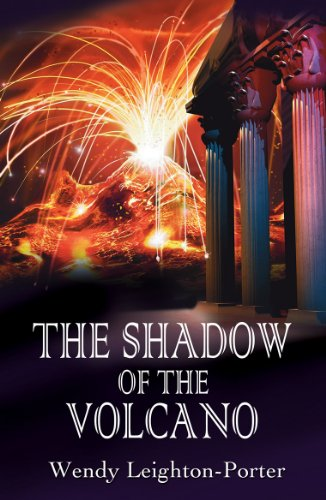 Book: The Shadow of the Volcano (Shadows from the Past Book 5) by Wendy Leighton-Porter
