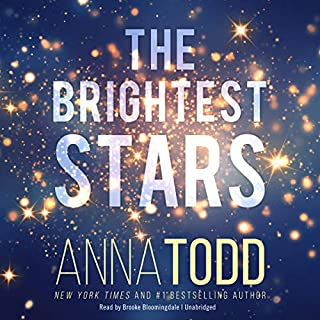 The Brightest Stars     The Stars Series, Book 1              De :                                                                                                                                 Anna Todd                               Lu par :                                                                                                                                 Brooke Bloomingdale                      Durée : 6 h et 43 min     Pas de notations     Global 0,0