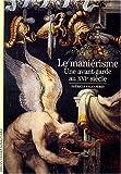 Le Maniérisme - Une avant-garde au XVIᵉ siècle