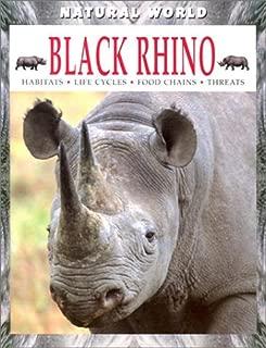 Black Rhino: Habitats, Life Cycle, Food Chains, Threats (Natural World)