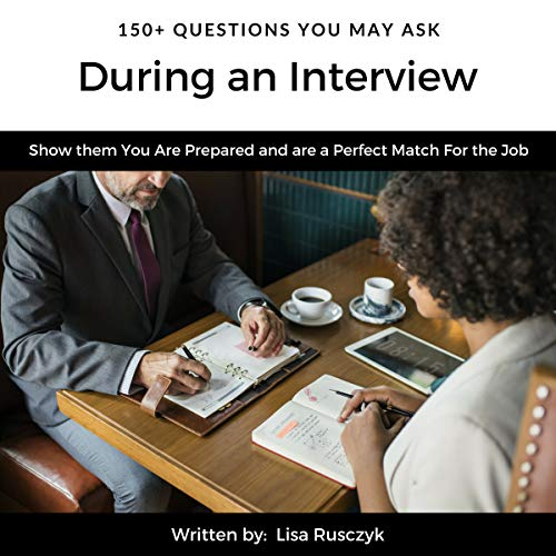 150+ Questions You May Ask During an Interview     Show Them You Are Prepared and Are a Perfect Match for the Job              By:                                                                                                                                 Lisa Rusczyk,                                                                                        50 Things to Know                               Narrated by:                                                                                                                                 Dave Wright                      Length: 20 mins     Not rated yet     Overall 0.0