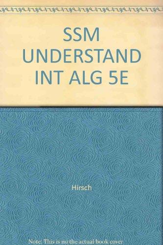 Student Solutions Manual for Hirsch/Goodman's Understanding Intermediate Algebra, 5th