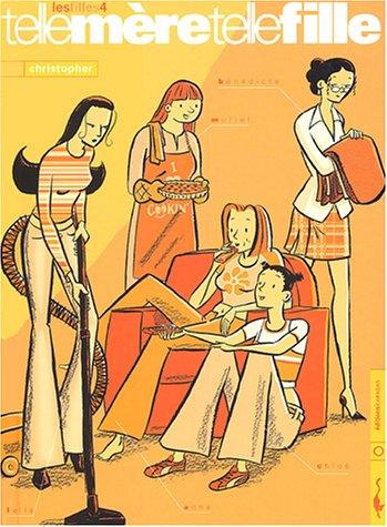 Les Filles, tome 4 : Telle Mère telle fille