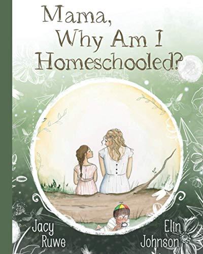 Mama, Why Am I Homeschooled?
