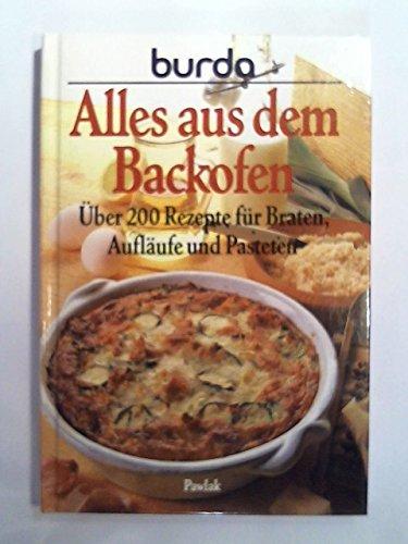 Burda- Kochbuch Alles aus dem Backofen. Über 200 Rezepte für Braten, Aufläufe und Pasteten