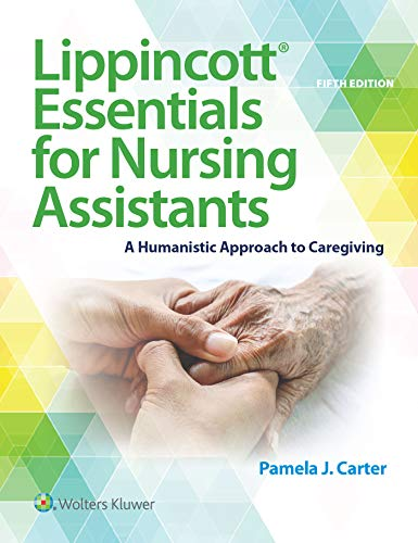 Compare Textbook Prices for Lippincott Essentials for Nursing Assistants: A Humanistic Approach to Caregiving Fifth, North American Edition ISBN 9781975142575 by Carter, Pamela J