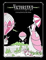 Victoriana: Coloring book by Ellie Marks