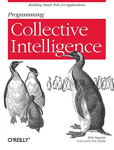 Programming Collective Intelligence: Building Smart Web 2.0 Applicationsの詳細を見る