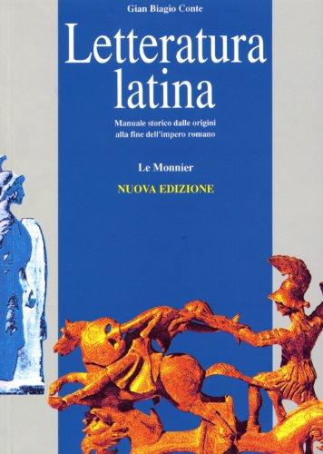 Letteratura latina. Manuale storico dalle origini alla fine dell'impero romano