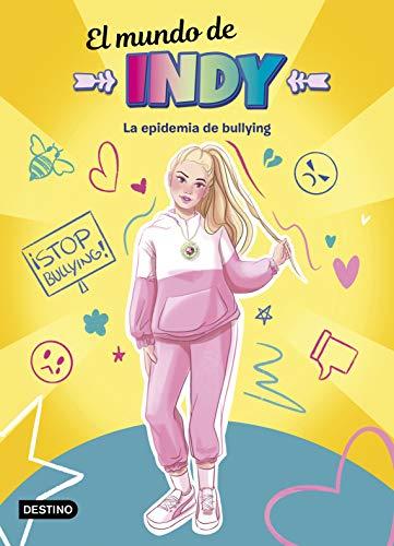 El Mundo de Indy. La epidemia de bullying (Jóvenes influencers)