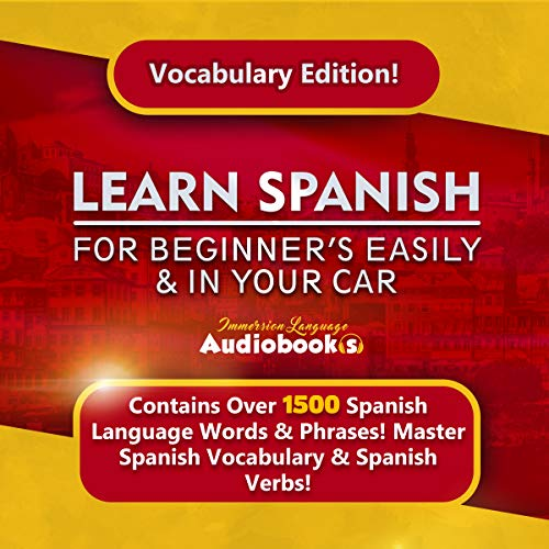 Learn Spanish for Beginners Easily & in Your Car! Vocabulary Edition!     Contains over 1500 Spanish Language Words & Phrases! Master Spanish Vocabulary & Spanish Verbs              By:                                                                                                                                 Immersion Language Audiobooks                               Narrated by:                                                                                                                                 Jack Nolan                      Length: 6 hrs and 21 mins     2 ratings     Overall 2.5