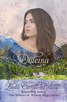 Dulcina: (The Widows of Wildcat Ridge Book 5) by [Linda Carroll-Bradd, Charlene Raddon]