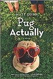 Image of Pug Actually: A Novel