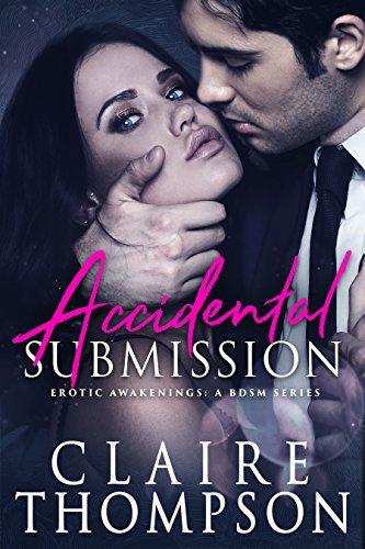 Accidental Submission (Erotic Awakenings Book 1) (English Edition)