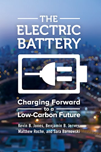 The Electric Battery: Charging Forward to a Low-Carbon Future (English Edition)