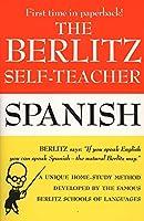 The Berlitz Self-Teacher -- Spanish: A Unique Home-Study Method Developed by the Famous Berlitz Schools of Language (Berlitz Self-Teachers)