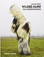 Wilder Mann ou la figure du sauvage de Charles Fréger