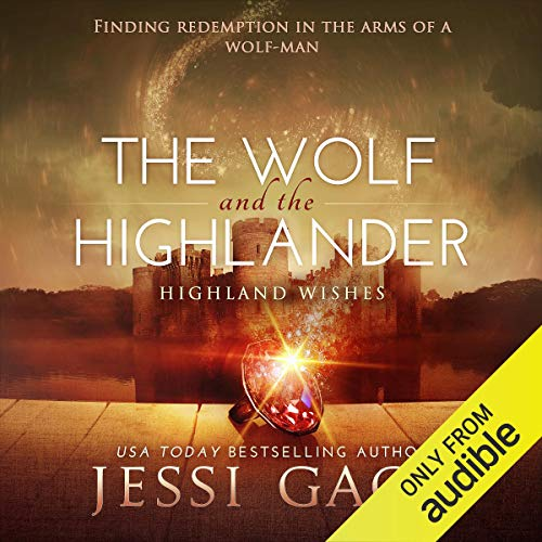 The Wolf and the Highlander Audiobook By Jessi Gage cover art