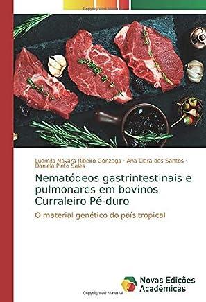 Nematódeos gastrintestinais e pulmonares em bovinos Curraleiro Pé-duro: O material genético do país