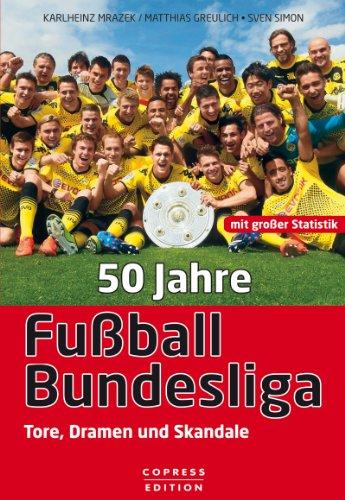 50 Jahre Fußball-Bundesliga: Tore, Dramen und Skandale