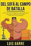 Del SOFA al CAMPO de BATALLA: Cómo motivar en el deporte a vagos y perezosas para que se convierta en un hábito y estilo de vida para siempre
